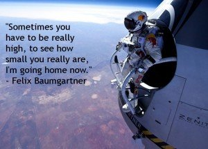 Felix Baumgartner's words before he jumped